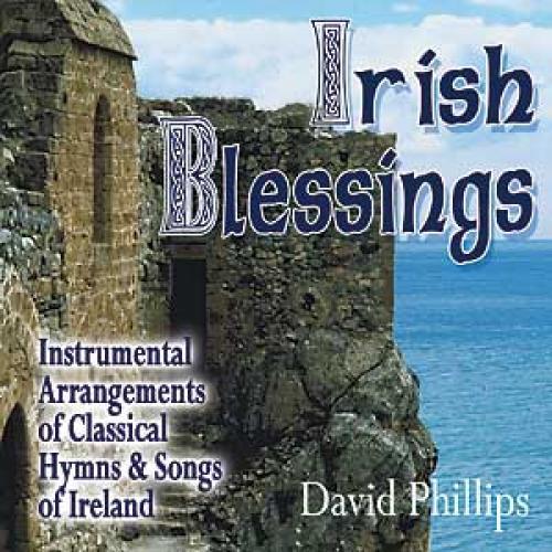 David Phillips - Irish Blessings CD