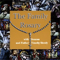 The Family Rosary CD with Susanna and Father Timothy Sheedy