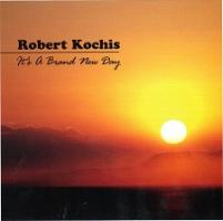 Robert Kochis Its A Brand New Day