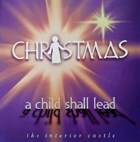 Christmas A Child Shall Lead, The Interior Castle CD