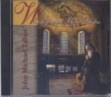Worship and Bow Down CD by John Michael Talbot