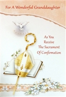 For A Wonderful Granddaughter As You Receive The Sacrament of Confirmation Greeting Card 87146