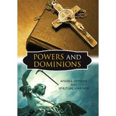 Powers and Dominions Angels, Demons and Spiritual Warfare DVD