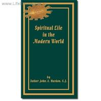 Spiritual Life in the Modern World by Father John A. Hardon, S.J.
