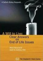 A Will to Live: Clear Answers on End of Life Issues by Jose H. Gomez