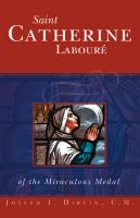 Saint Catherine Laboure of the Miraculous Medal, by Joseph I. Dirvin, CM