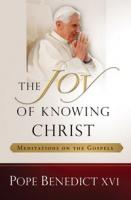 The Joy of Knowing Christ Pope Benedict XVI