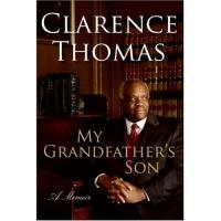 My Grandfathers's Son, A Memoir by Clarence Thomas