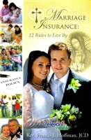 Marriage Insurance: 12 Rules to Live By by Rev. Francis J. Hoffman
