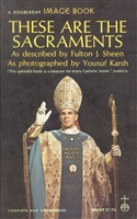 These Are The Sacraments As Described by Fulton J. Sheen