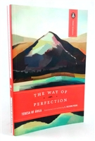 The Way OF Perfection St. Teresa of Avila by Paula Huston