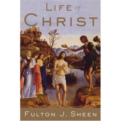 The Life of Christ by Fulton Sheen - Softcover Catholic Book, 476 pp.