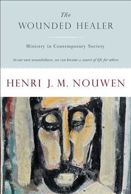 The Wounded Healer Ministry in Contemporary Society by Herni Nouwen