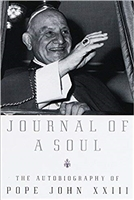 Journal Of A Soul The Autobiography of Pope John XXIII