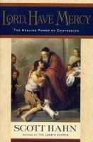 Lord, Have Mercy: The Healing Power of Confession by Scott Hahn - Catholic Spiritual Book, 208 pp.