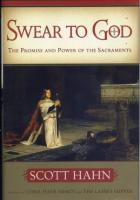 Swear to God. The Promise and Power of the Sacraments by Scott Hahn - Catholic Mass Book, Hardcover, 232 pp.