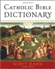 Catholic Bible Dictionary by Scott Hahn