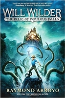 Will Wilder, the Relic of Perilous Falls by Raymond Arroyo