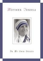 Mother Teresa: In My Own Words by Mother Teresa and (Join Author) Jose Luis Gonzalez-Balado