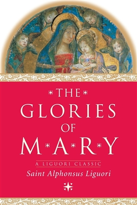 The Glories of Mary Saint Alphonsus Liguori