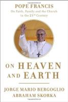 Pope Francis, On Heaven & Earth,  on Faith, Family, and the Church in the 21st Century by Bergoglio & Skorka