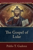 The Gospel of Luke by Pablo T. Gadenz