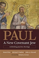 Paul A New Covenant Jew by Brant Pitre, Michael P. Barber, and John A. Kincaid