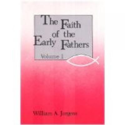 The Faith of the Early Fathers by William A. Jurgens - Catholic Book, 3 Volumes