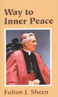 Way to Inner Peace By Fulton J. Sheen