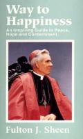 Way to Happiness by Fulton Sheen - Catholic Book, 170 pp.