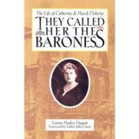 They Called Her the Baroness by Lorene Hanley Duquin, Foreword by Father John Catoir, softcover 312 pages