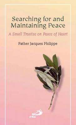 Searching For and Maintaining Peace by Fr. Jacques Philippe