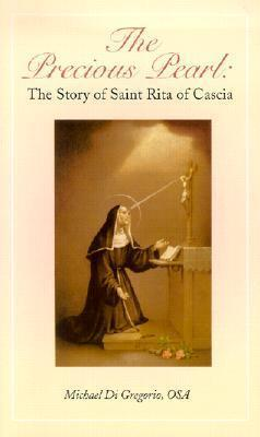 The Precious Pearl The Story of Saint Rita of Cascia