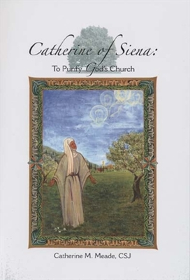 Catherine of Siena: To Purify God's Church