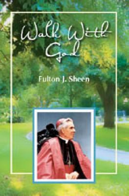 Walk With God by Fulton J. Sheen