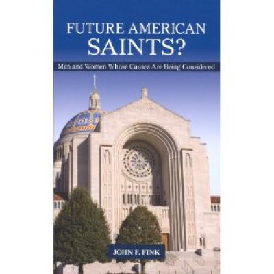 Future American Saints? by John Fink