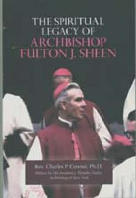 The Spiritual Legacy of Archbishop Fulton J. Sheen