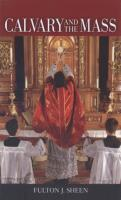 Calvary and the Mass by Fulton J. Sheen