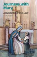 Journeys with Mary, Apparitions of Our Lady