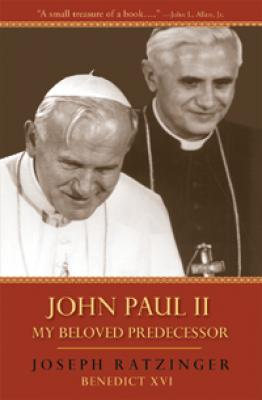 John Paul II--My Beloved Predecessor, by Joseph Ratzinger