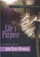 Life's Purpose by John Henry Newman