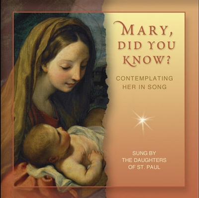 Mary, Did You Know? Contemplating Her In Song Sung by The Daughters of St. Paul CD