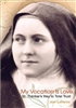My Vocation Is Love St. Therese's Way to Total Trust by Jean Lafrance
