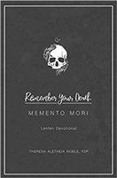 Remember Your Death  Memento Mori Lenten Devotional by Theresa Aletheia Noble