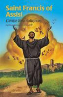 Saint Francis of Assisi, Gentle Revolutionary