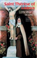 Saint Therese of Lisieux, the Way of Love