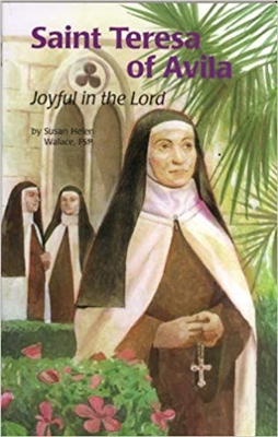 Saint Teresa of Avila Joyful in the Lord