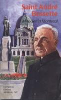 Saint Andre Bessette: Miracles in Montreal by Patricia Edward