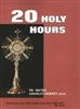 20 Holy Hours Fr. Mateo Crawley-Boevey