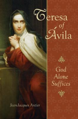 Teresa of Avila, God Alone Suffices